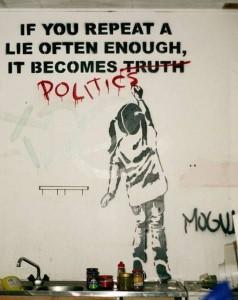 Graffiti despre minciuna repetata care devine adevar